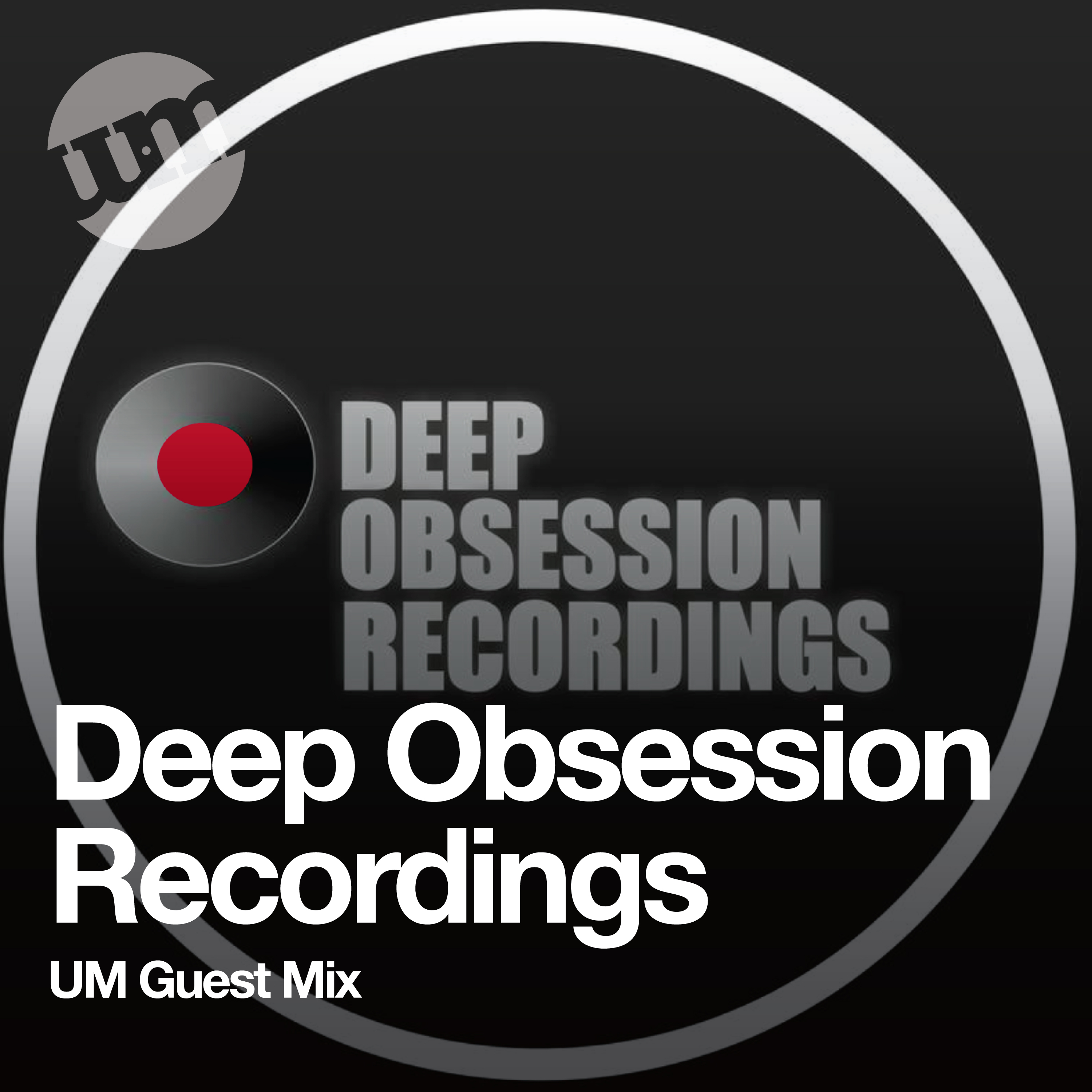 Deep Obsession Recordings - UM Guest Mix (30.07.20)