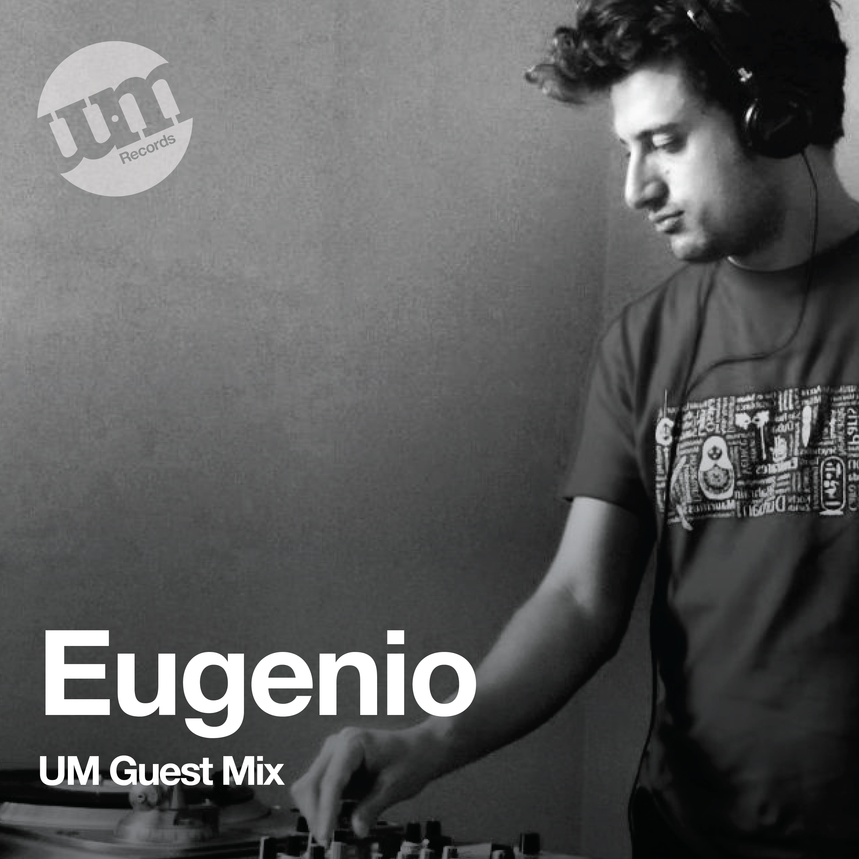 Eugenio - Exclusive UM Guest Mix - (09.07.20)