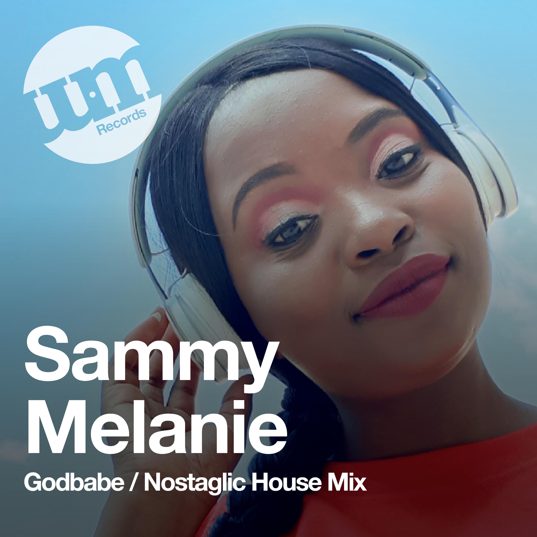 Sammy Melanie (Godbabe) - Nostaligic House Guest Mix - (03.05.20)