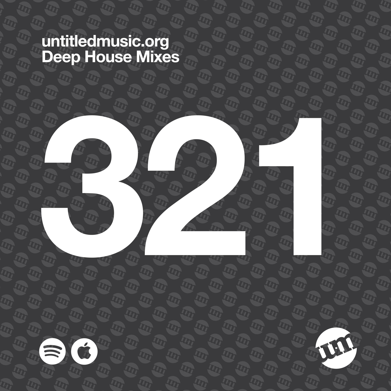 UM321 - Deep House Mix (11.11.19)