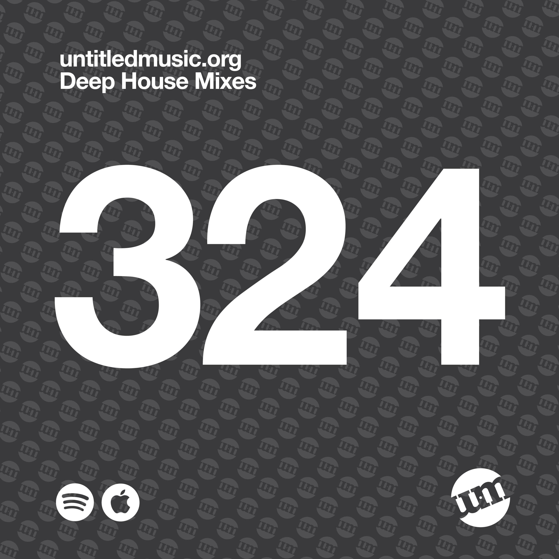 UM324 - Deep House Mix (06.01.20)