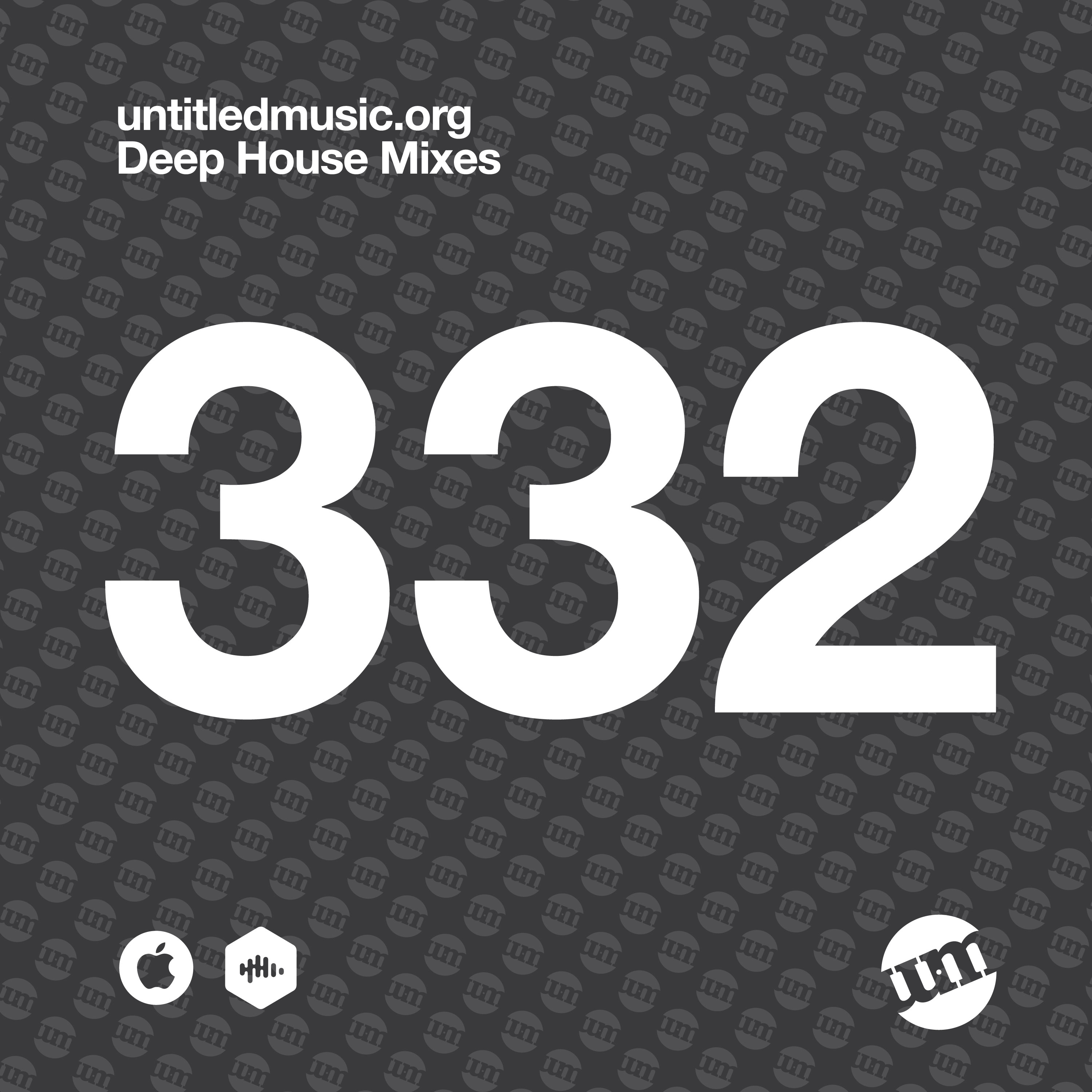 UM332 - Deep House Mix (27.04.20)