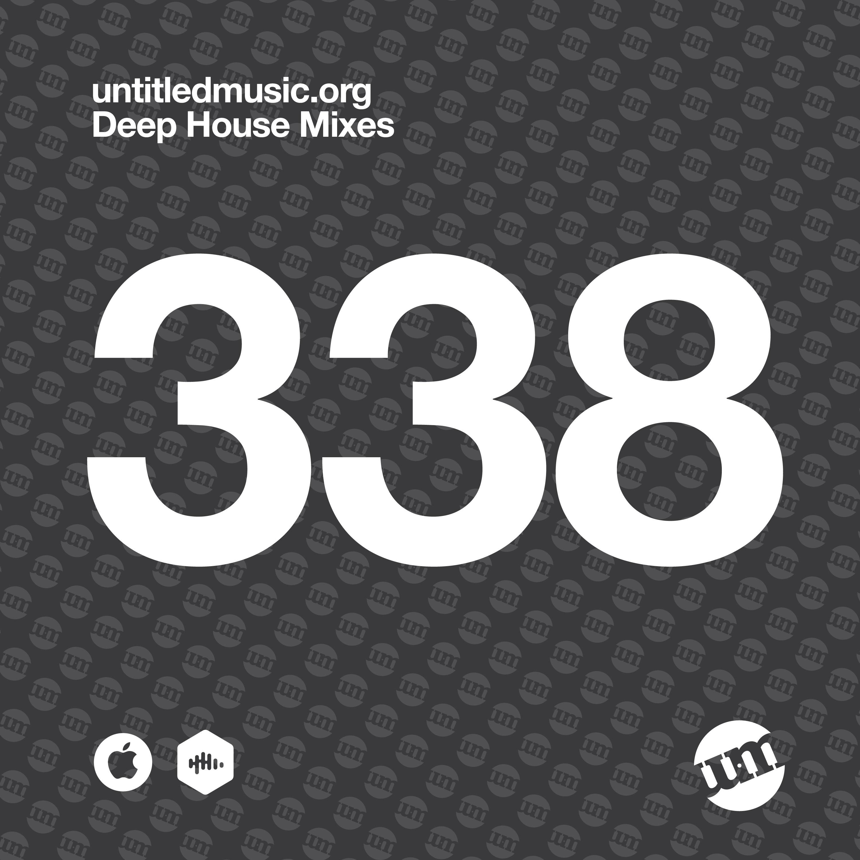 UM338 - Deep House Mix (20.07.20)