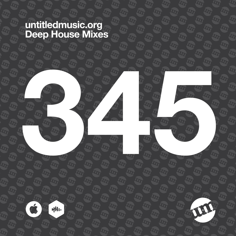 UM345 - Deep House Mix (26.10.20)