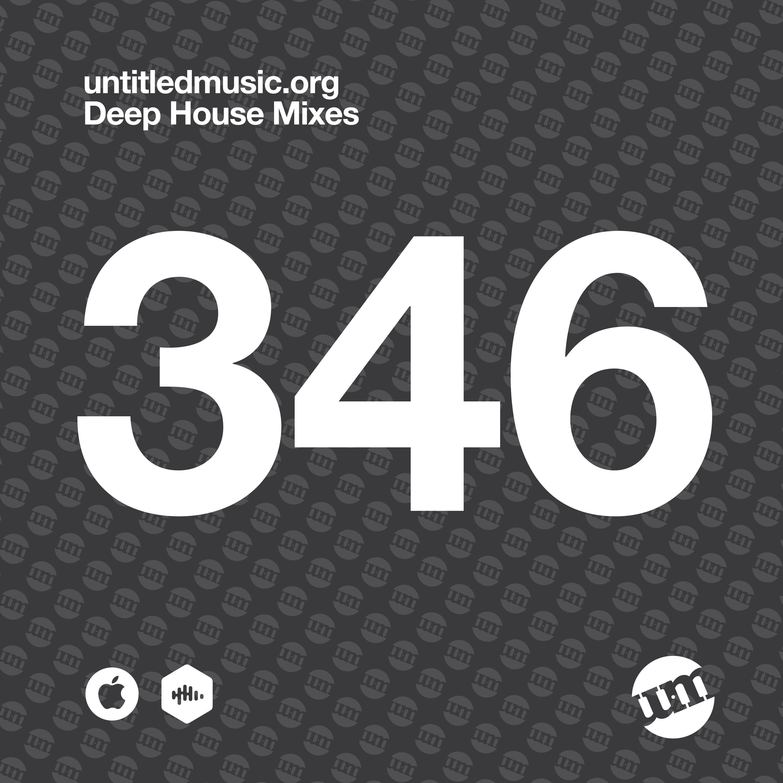 UM346 - Deep House Mix (09.11.20)